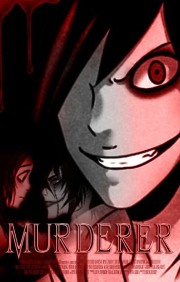 MURDERER (JEFF THE KILLER Y TU)(TERMINADA)
