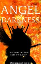 Angel of Darkness (#Wattys2017) by kminfinity