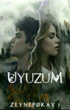 Uyuzum by ZeynepOkay1