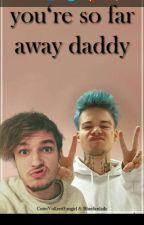 You're so far away, Daddy by bluefirelady