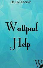 Wattpad Help by HelpTeamGR