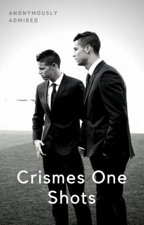 Crismes One Shots - Cristiano Ronaldo/James Rodriguez by AnonymouslyAdmired