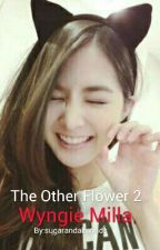 The Other Flower 2 : Wyngie Milla Siasat by sugarandalmonds