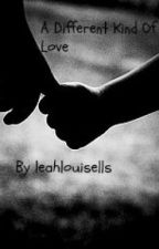 A Different Kind of Love (A Niall Horan Love Story) by leahlouisells