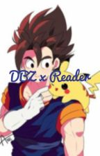 DBZ x Reader by KateBriefs01