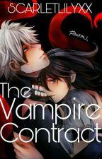The Vampire Contract ✔ by scarletlilyxx
