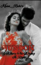 Junoon (Where The Wrong Is Right!) by Charming_Sunshine143
