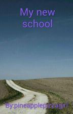 My new school by pineapplepizzagirl