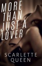 Roswell Trilogy #2: More Than Just A Lover by ScarletteQueen