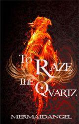 To Raze The Quartz by mermaidangel_