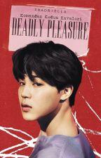 [2] Deadly Pleasure by shadriella