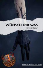 Wünsch dir was (BoyxBoy) by StrangeLittleTown