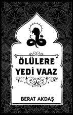Ölülere Yedi Vaaz / Çeviri by beratakdas