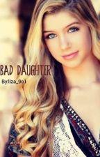 Bad Daughter ..♡.. ابنة سيئة by salice_80