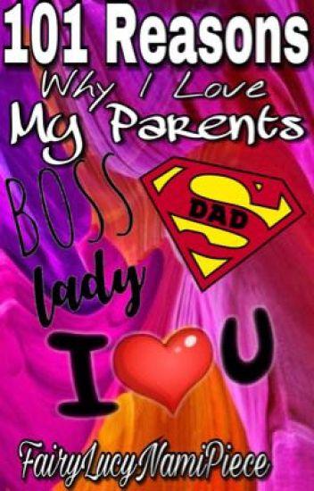 101 Reasons Why I Love My Parents 101reasonswhy Wattpad