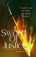 Sword of Justice (Wattys2019) by SylphEon_Shade