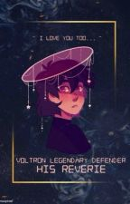 Voltron Legendary Defender: His Reverie by Lorithewriter