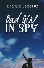 Bad Girl In Spy by conflictjumper