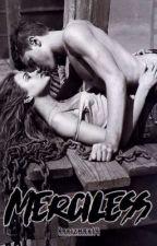 MERCILESS by karizmah14