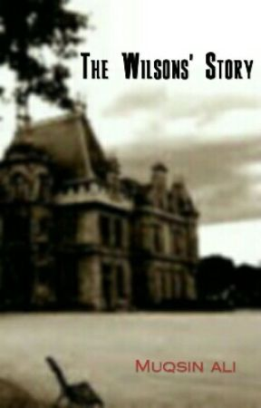 The Wilsons' Story by Muqsin_Ali