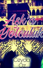 AŞK'A YOLCULUK  by ilmi_hfzm
