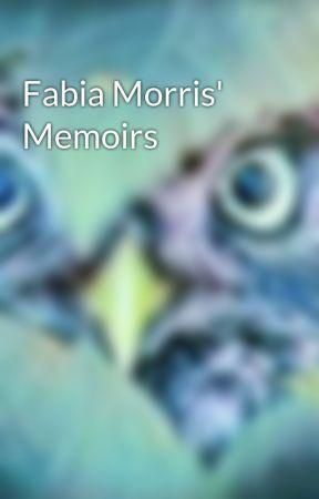 Fabia Morris' Memoirs by Owlynx