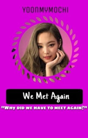 We Met Again by BangtanPinkLoyalist