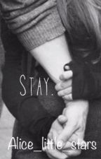 Stay with me  by alice_22_avril