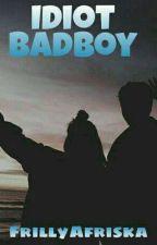 Idiot Bad Boy by frillyafriska