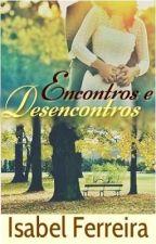 Encontros e desencontros by IsabelFerreira617