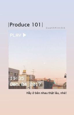|Produce 101 Season 2| |Wanna One| Đoản Văn Nhỏ ●﹏●