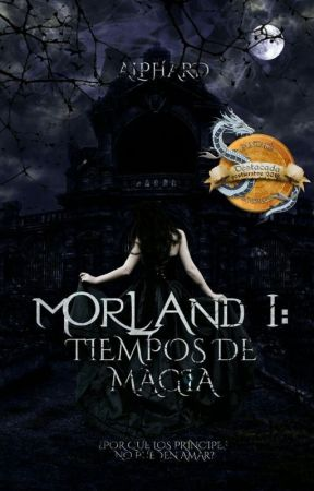 Morland I: Tiempos de magia by AlphardStar
