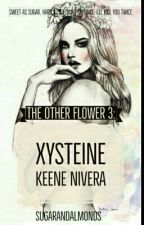 The Other Flower 3: Xysteine Keene Nivera by sugarandalmonds