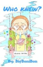 Who knew? (A Morty X Reader Fanfiction) by bigbonibon
