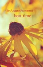 BEST TIME [Completed] by AnggunPancarani