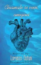 Chiamale se vuoi, emozioni. ||Lorenzo Ostuni|| by soulmatesfavij