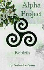 New Alpha Project - Rebirth RP by Autruche-Sama