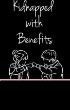 Kidnapped With Benefits by Weirdipity