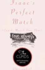 Isaac's Perfect Match (Cupids Match One-Shot)  by Claireaabell