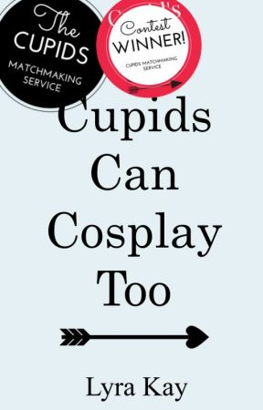 Cupids Can Cosplay Too by palpitating_rain