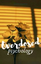 Overdosed |psychology| by sassylollipop