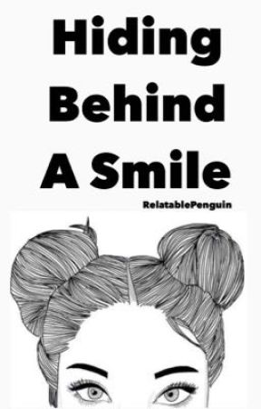Hiding Behind A Smile by RelatablePenguin
