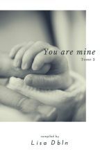You are mine Tome 2 by LisaDbln