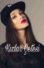 Kızlar Çetesi  by AzraEser04