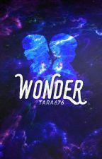 Wonder (On Hold) by Tara676