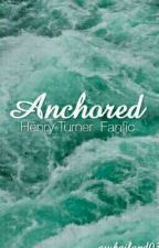 ANCHORED《HENRY TURNER》 by -jetaime