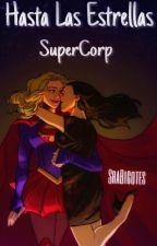Supercorp-Hasta Las Estrellas[CERRADA] by SraBigotes