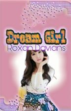 #ProjectBoys : Dream Girl [ON-GOING] by Doctor_Avery