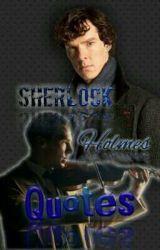 Sherlock Holmes Quotes by --Sherlock_Holmes--