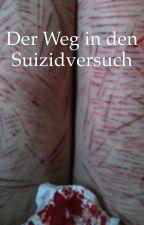 Der Weg in den Suizidversuch - Mein Weg by obbes2606